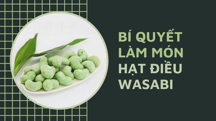 [Hướng Dẫn] Cách làm Hạt Điều Wasabi đơn giản tại nhà